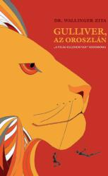 Gulliver, az oroszlán /A világ ellenem van szindróma (ISBN: 9789630817639)