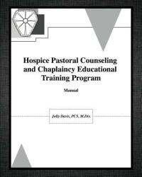 Hospice Pastoral Counseling and Chaplaincy Educational Training Program (ISBN: 9781626976214)