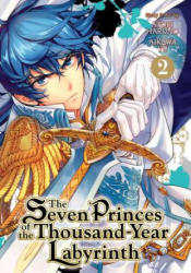 The Seven Princes of the Thousand-Year Labyrinth Vol. 2 (ISBN: 9781626924420)