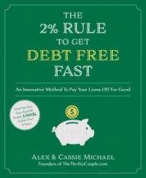 2% Rule to Get Debt Free Fast - Alex Michael, Cassie Michael (ISBN: 9781624144431)