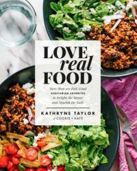 Love Real Food - Kathryne Taylor (ISBN: 9781623367411)