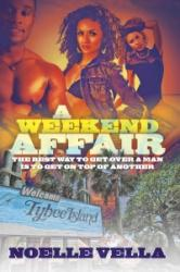 Weekend Affair - The Best Way to Get Over One Man is to Get on Top of Another (ISBN: 9781622865123)