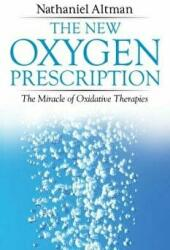 New Oxygen Prescription - The Miracle of Oxidative Therapies (ISBN: 9781620556078)
