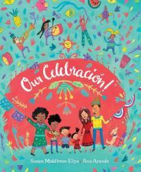 CELEBRACION - Susan Middleton Elya, Ana Aranda (ISBN: 9781620142714)