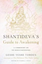 Shantideva's Guide to Awakening - A Commentary on the Bodhicharyavatara (ISBN: 9781614294306)