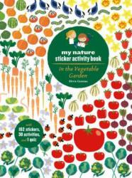 In the Vegetable Garden: My Nature Sticker Activity Book (ISBN: 9781616895716)