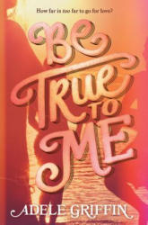 Be True to Me (ISBN: 9781616206758)