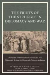 Fruits of the Struggle in Diplomacy and War (ISBN: 9781611488067)
