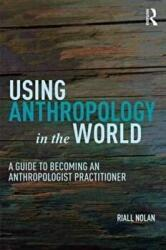 Using Anthropology in the World (ISBN: 9781611329506)