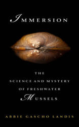 Immersion - The Science and Mystery of Freshwater Mussels (ISBN: 9781610918077)