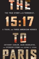 15: 17 to Paris - Alek Skarlatos, Anthony Sadler, Jeffrey Stern, Spencer Stone (ISBN: 9781610397339)