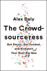 Crowdsourceress - Get Smart, Get Funded, and Kickstart Your Next Big Idea (ISBN: 9781610397605)