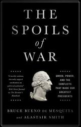 The Spoils of War: Greed, Power, and the Conflicts That Made Our Greatest Presidents (ISBN: 9781610396622)