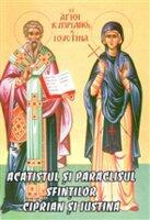 Acatistul si Paraclisul Sfintilor Ciprian si Iustina (ISBN: 9789737812179)