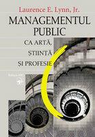 Managementul public ca arta, stiinta si profesie (ISBN: 9789975613446)
