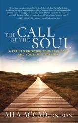 Call of the Soul - A Path to Knowing Your True Self and Your Life's Purpose (ISBN: 9781601632746)