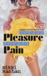 Double Pleasure Double Pain - Nikki Rashan (ISBN: 9781601625267)