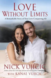 Love Without Limits: A Remarkable Story of True Love Conquering All (ISBN: 9781601426185)