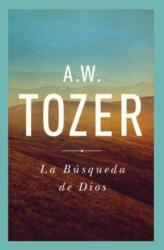 La Busqueda de Dios: Un Clasico Libro Devocional = The Pursuit of God (ISBN: 9781600661211)