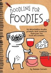 Doodling for Foodies - Gemma Correll (ISBN: 9781600584589)