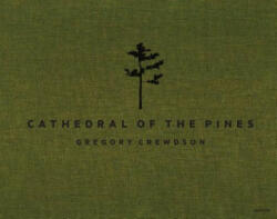 Gregory Crewdson: Cathedral of the Pines (ISBN: 9781597113502)
