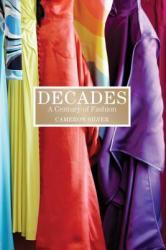 Decades: A Century of Fashion (ISBN: 9781596916630)