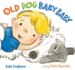 Old Dog Baby Baby (ISBN: 9781596438538)