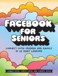 Facebook for Seniors - Connect with Friends and Family in 12 Easy Lessons (ISBN: 9781593277918)