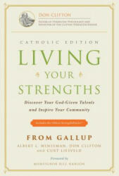 Living Your Strengths: Discover Your God-Given Talents and Inspire Your Community - Albert L. Winseman, Al Winseman, Donald O. Clifton (ISBN: 9781595620224)