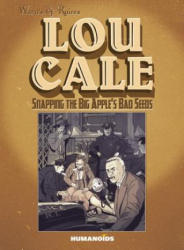 Lou Cale: Snapping The Big Apple's Bad Seeds - Warn's & Raives (ISBN: 9781594651021)