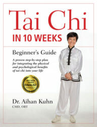 Tai Chi In 10 Weeks (ISBN: 9781594395055)
