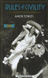 Rules of Civility - Amor Towles (ISBN: 9781594135514)