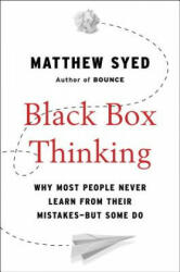 Black Box Thinking - Matthew Syed (ISBN: 9781591848226)