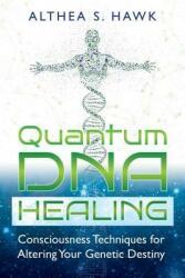 Quantum DNA Healing (ISBN: 9781591432876)