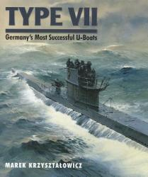 Type VII: Germany's Most Successful U-Boats (ISBN: 9781591148692)