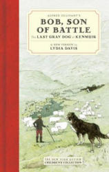 Alfred Ollivant's Bob, Son of Battle - The Last Gray Dog of Kenmuir (ISBN: 9781590177297)