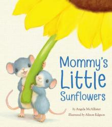 Mommy's Little Sunflowers (ISBN: 9781589251540)