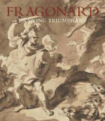 Fragonard - Drawing Triumphant - Perrin Stein, Marie-Anne Dupuy-Vachey, Eunice Williams, Kelsey Brosnan (ISBN: 9781588396013)