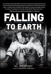 Falling to Earth: An Apollo 15 Astronaut's Journey (ISBN: 9781588343338)