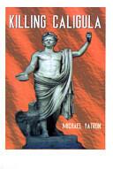 Killing Caligula (ISBN: 9781587210884)