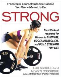 Lou Schuler, Alwyn Cosgrove - Strong - Lou Schuler, Alwyn Cosgrove (ISBN: 9781583335758)