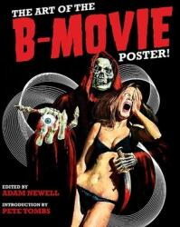 Art Of The B Movie Poster! - Adam Newell (ISBN: 9781584236221)