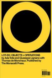 LOT-EK - Objects + Operations (ISBN: 9781580934831)
