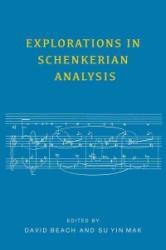 Explorations in Schenkerian Analysis (ISBN: 9781580465595)