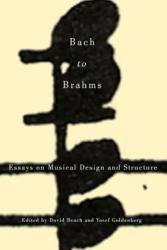 Bach to Brahms - Essays on Musical Design and Structure (ISBN: 9781580465151)