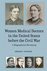 Women Medical Doctors in the United States Before - A Biographical Dictionary (ISBN: 9781580465717)