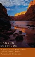 Canyon Solitude: A Woman's Solo River Journey Through the Grand Canyon (ISBN: 9781580050074)