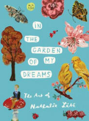 In the Garden of My Dreams: The Art of Nathalie Lete (ISBN: 9781579657215)