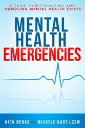Mental Health First Aid - A Guide to Handling and Recognizing Mental Health Emergencies (ISBN: 9781578266746)