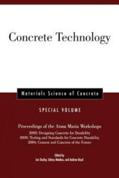 Concrete Technology - Proceedings of the Anna Maria Workshops 2002 - Designing Concrete for Durability, 2003 - Testing and Standards for Concrete Dur (ISBN: 9781574982688)